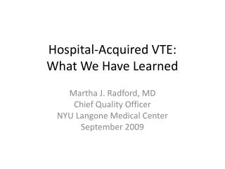 Hospital-Acquired VTE:   What We Have Learned