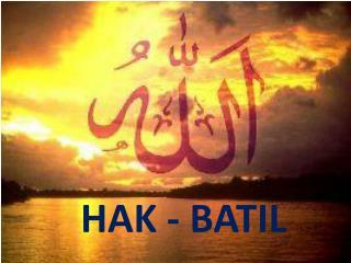 HAK - BATIL