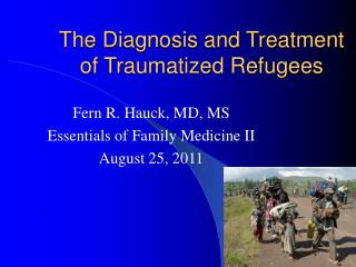 The Diagnosis and Treatment of Traumatized Refugees