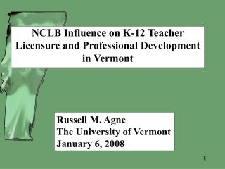 NCLB Influence on K-12 Teacher Licensure and Professional Development in Vermont