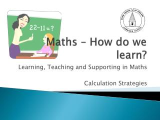 Maths � How do we learn?