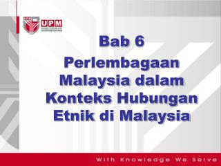 Bab  6  Perlembagaan  Malaysia  dalam Konteks Hubungan Etnik di  Malaysia