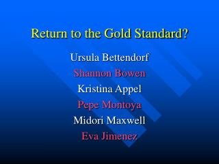 Return to the Gold Standard