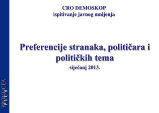 Preferencije stranaka, političara i političkih tema siječanj  20 13.