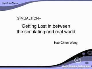 Getting Lost in between  the simulating and real world