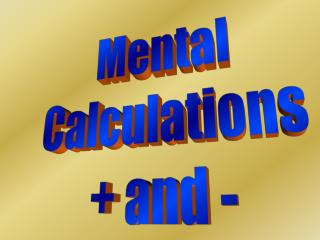 Mental Calculations + and -