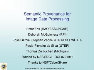 Semantic Provenance for  Image Data Processing Peter Fox (HAO/ESSL/NCAR) Deborah McGuinness (RPI)