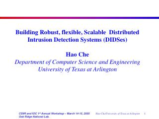Building Robust, flexible, Scalable  Distributed Intrusion Detection Systems (DIDSes)    Hao Che