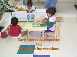 Early moral development  and  Preventive interventions