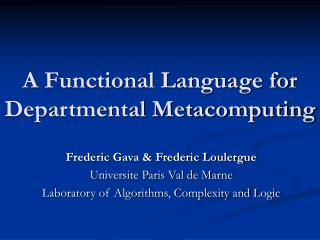 A Functional Language for Departmental Metacomputing