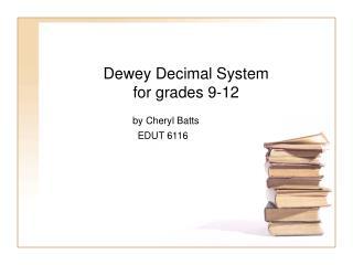 Dewey Decimal System  for grades 9-12