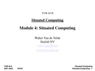 VUB AI-II Situated Computing Module 4: Situated Computing