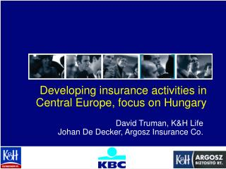 Developing insurance activities in Central Europe, focus on Hungary