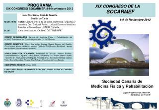 XIX CONGRESO DE LA  SOCARMEF 8-9 de Noviembre 2012   Lugar de celebración: Hotel NH.