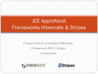 JEE Approfondi Frameworks Hibernate & Stripes