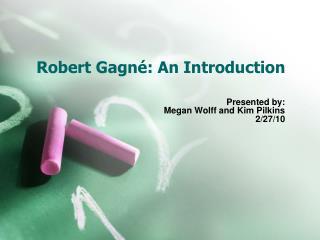 Robert Gagn � : An Introduction