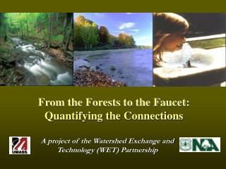 A project of the Watershed Exchange and Technology (WET) Partnership