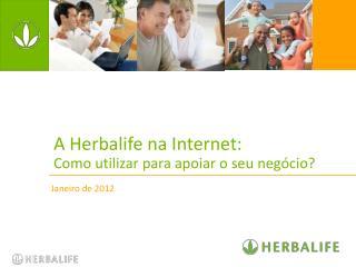 A Herbalife na Internet: Como utilizar para apoiar o seu neg�cio?