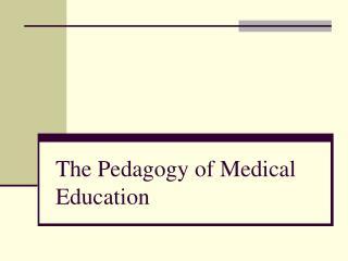 The Pedagogy of Medical Education