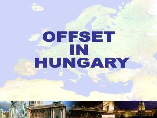 OFFSET  IN  HUNGARY