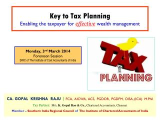 Key to Tax Planning  Enabling the taxpayer for  effective  wealth management