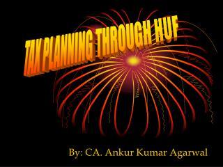 By: CA. Ankur Kumar Agarwal