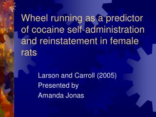 Wheel running as a predictor of cocaine self-administration and reinstatement in female rats