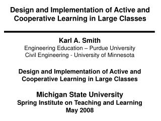 Design and Implementation of Active and Cooperative Learning in Large Classes