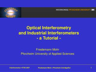 Optical Interferometry  and Industrial Interferometers - a Tutorial -