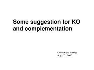 Some suggestion for KO and complementation