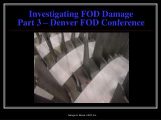 Investigating FOD Damage Part 3 – Denver FOD Conference