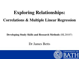 Exploring Relationships: Correlations  Multiple Linear Regression