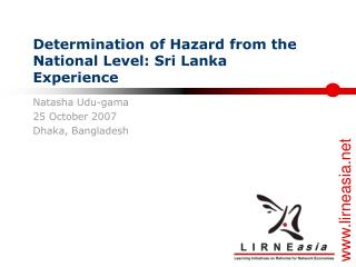 Determination of Hazard from the National Level: Sri Lanka Experience