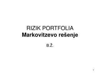 RIZIK PORTFOLIA Markovitzev o re šenje