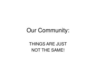 Our Community: