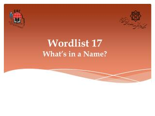 Wordlist 17 What's in a Name?