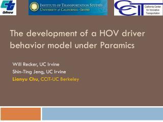The development of a HOV driver behavior model under Paramics