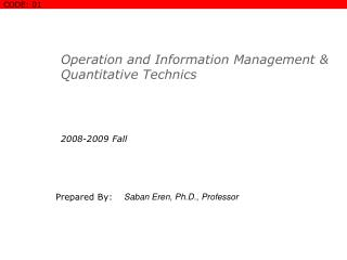 Operation and Information Management & Quantitative Technics