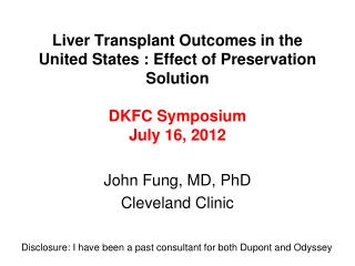 John Fung, MD, PhD Cleveland Clinic