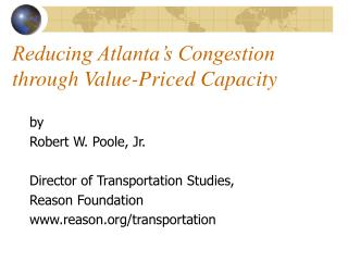 Reducing Atlanta's Congestion  through Value-Priced Capacity