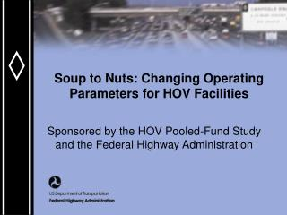 Soup to Nuts: Changing Operating Parameters for HOV Facilities