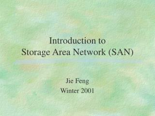 Introduction to  Storage Area Network SAN