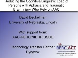 David Beukelman University of Nebraska, Lincoln With support from: AAC-RERC/NIDRR/USDE