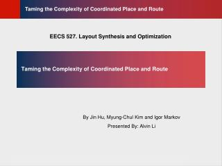 Taming the Complexity of Coordinated Place and Route