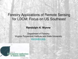 Forestry Applications of Remote Sensing for LDCM: Focus on US Southeast