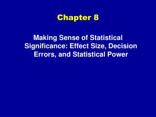 Making Sense of Statistical Significance: Effect Size, Decision Errors, and Statistical Power
