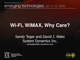 Wi-Fi, WiMAX, Why Care