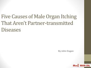 Five Causes of Male Organ Itching That Aren't Partner-transm