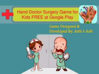 Hand Doctor Surgery Game for Kids FREE at Google Play