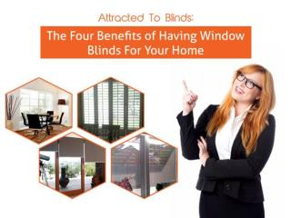Attracted To Blinds: The Four Benefits of Having Window Blin